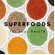 Green Superfoods and Why They Are Important